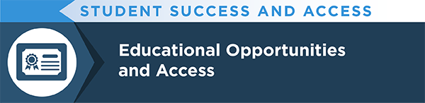 Educational Opportunities and Access